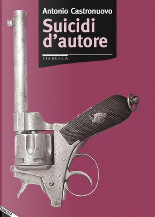 Suicidi d'autore by Antonio Castronuovo