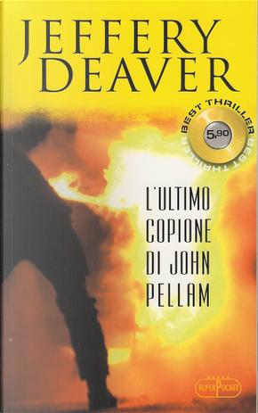 L'ultimo copione di John Pellam by Jeffery Deaver