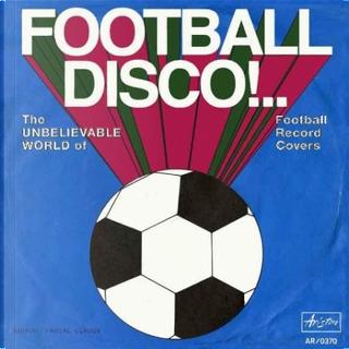 Football Disco!.. by Pascal Claude