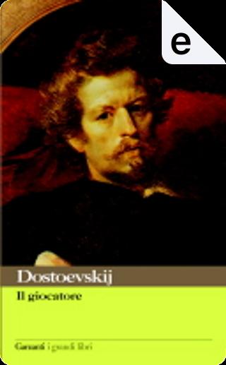 Il giocatore by Fyodor M. Dostoevsky