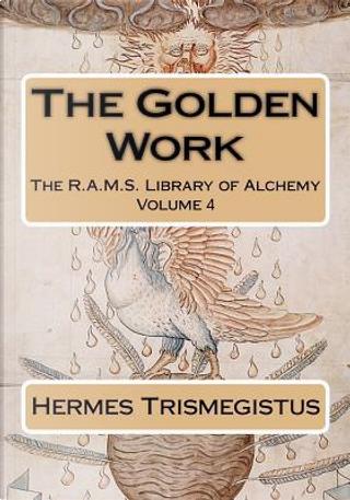 The Golden Work by Hermes Trismegistus