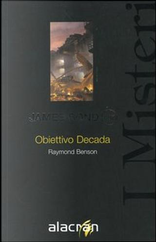 Obiettivo decada by Raymond Benson