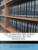 Die Schriften Des Alten Testaments by Johann Christian Wilhelm Augusti