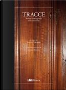 Tracce by Alberto Abruzzese, Andrea Bellavita, Fausto Colombo, Giorgio Simonelli, Giuseppina Baldissone, Matteo Stefanelli, Piermarco Aroldi