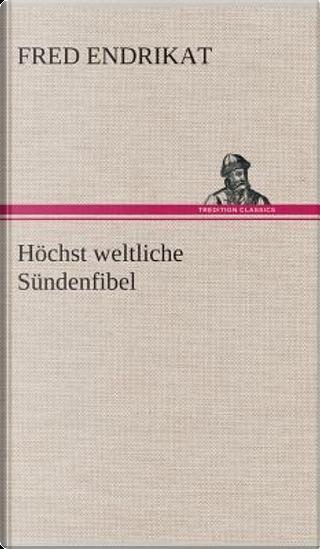 Höchst weltliche Sündenfibel by Fred Endrikat