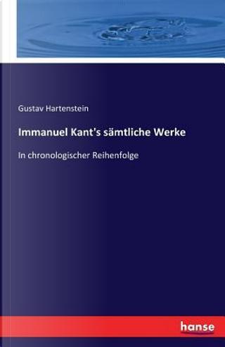 Immanuel Kant's sämtliche Werke by Gustav Hartenstein