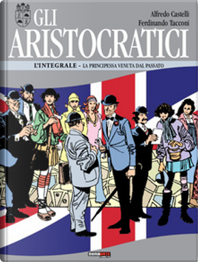 Gli Aristocratici: L'integrale Vol. 9 by Alfredo Castelli
