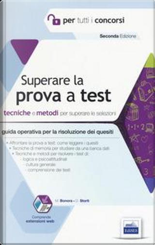 Superare la prova a test. Tecniche e metodi per superare le selezioni. Con espansione online by Marco Bonora
