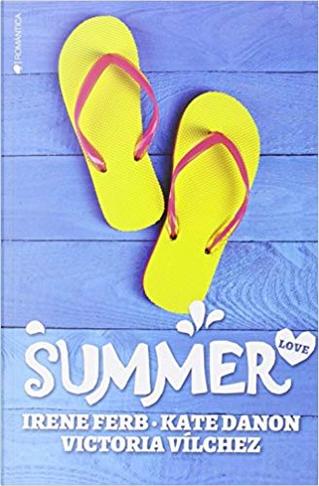 Summer Love by Irene Ferb, Kate Danon, Victoria Vílchez