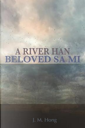 Beloved Sa Mi by J M Hong