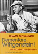 Elementare, Wittgenstein! by Renato Giovannoli