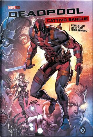 Deadpool: Cattivo sangue by Chad Bowers, Chris Sims
