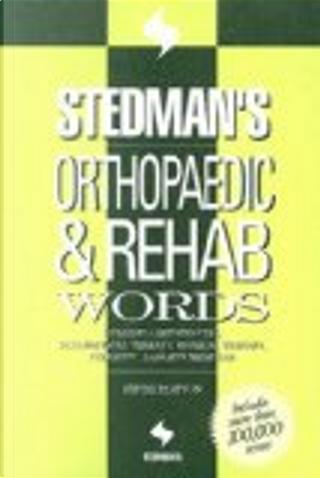 Stedman's Orthopaedic & Rehab Words by Stedman's