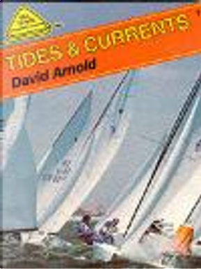 Tides and Currents by David Arnold