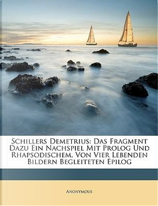 Schillers Demetrius by ANONYMOUS