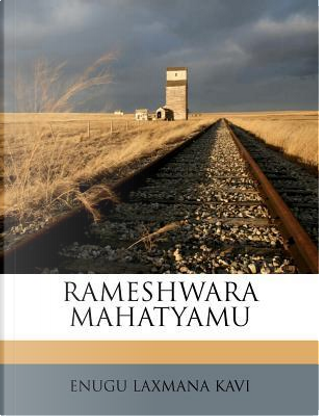 Rameshwara Mahatyamu by Enugu Laxmana Kavi
