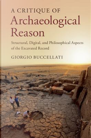 A Critique of Archaeological Reason by Giorgio Buccellati