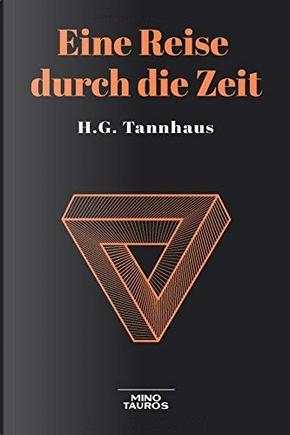 Eine Reise durch die Zeit by H.G. Tannhaus