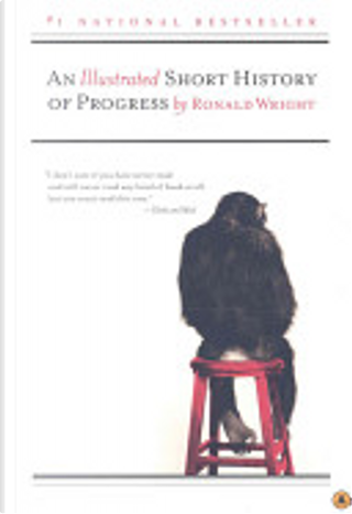 An Illustrated Short History of Progress by Ronald Wright