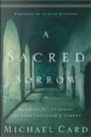 A Sacred Sorrow by Michael Card