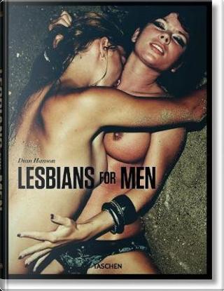 Lesbians for Men by Dian Hanson