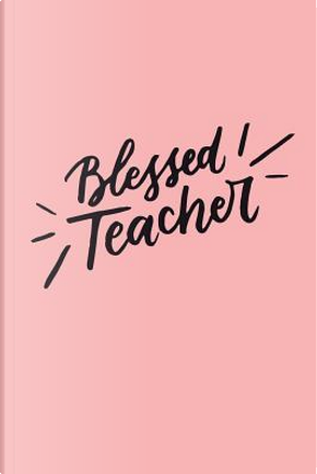 Blessed Teacher by Little Cactus Creations