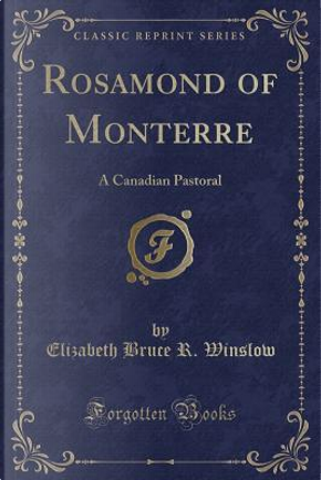 Rosamond of Monterre by Elizabeth Bruce R. Winslow
