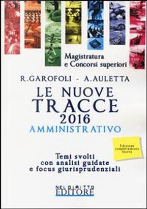 Le nuove tracce amministrativo 2016. Temi svolti con analisi guidate e focus giurisprudenziali by Roberto Garofoli
