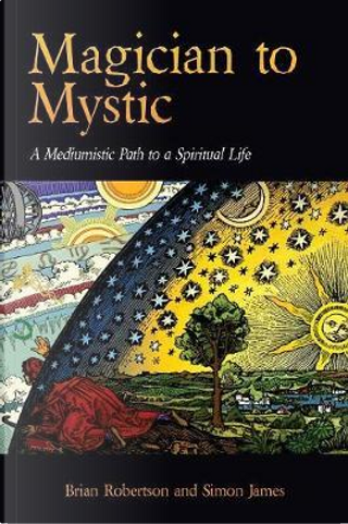 Magician to Mystic by Brian Robertson
