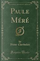 Paule Méré (Classic Reprint) by Victor Cherbuliez