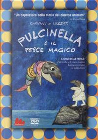 Pulcinella e il pesce magico. DVD. Con CD-Audio by Emanuele Luzzati