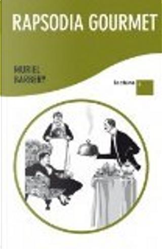 Rapsodia Gourmet by Muriel Barbery