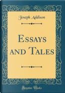 Essays and Tales (Classic Reprint) by Joseph Addison