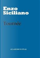 Tournée by Enzo Siciliano