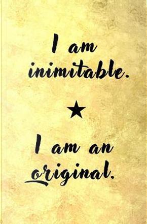 I am Inimitable. I am an Original. by Hamm El Tun