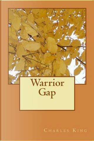 Warrior Gap by Charles King