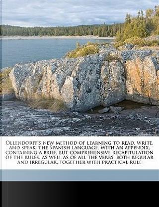 Ollendorff's New Method of Learning to Read, Write, and Speak by Mariano Velazquez De LA Cadena