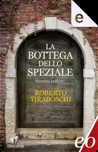 La bottega dello speziale by Roberto Tiraboschi