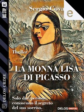 La Monna Lisa di Picasso by Sergio Cova