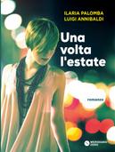 Una volta l'estate by Ilaria Palomba, Luigi Annibaldi