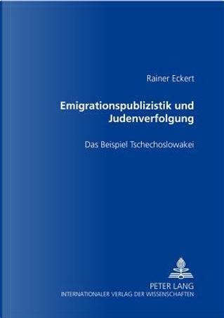 Emigrationspublizistik und Judenverfolgung by Rainer Eckert