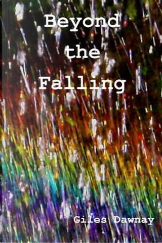 Beyond the Falling by Giles Dawnay