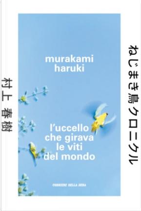 L'uccello che girava le viti del mondo by Haruki Murakami
