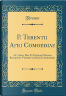 P. Terentii Afri Comoediae by Terence Terence