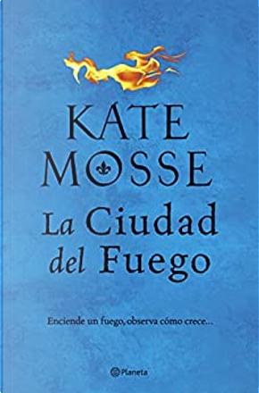 La ciudad del fuego by Kate Mosse