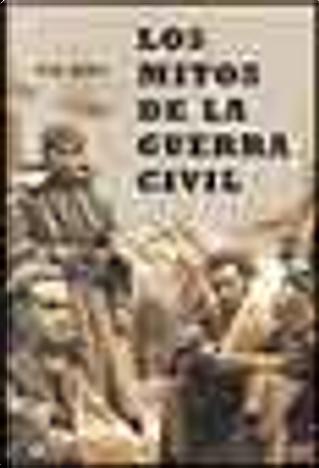 Los Mitos De La Guerra Civil/ The Myths of the Civil War by Pio Moa
