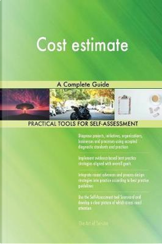 Cost Estimate a Complete Guide by Gerardus Blokdyk