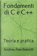 Fondamenti di C e C++ by Andrea Pacchiarotti