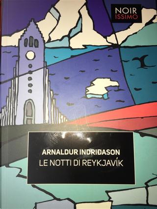 Le notti di Reykjavik by Arnaldur Indriðason