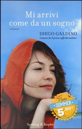 Mi arrivi come da un sogno by Diego Galdino